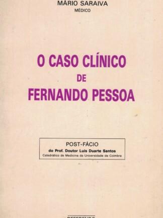 O Caso Clínico de Fernando Pessoa de Mário Saraiva