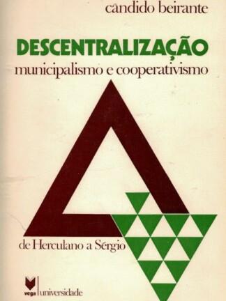 Descentralização: Municipalismo e Cooperativismo de Cândido Beirante