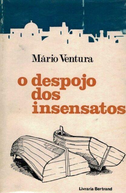 O Despojo dos Insentatos de Mário Ventura