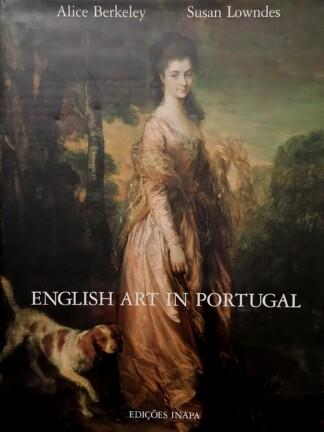 English Art in Portugal de Alice Berkley