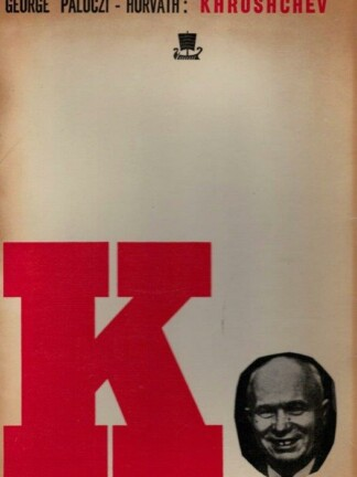 Krushchev: o Caminho do Poder de George Paloczi-Horvath