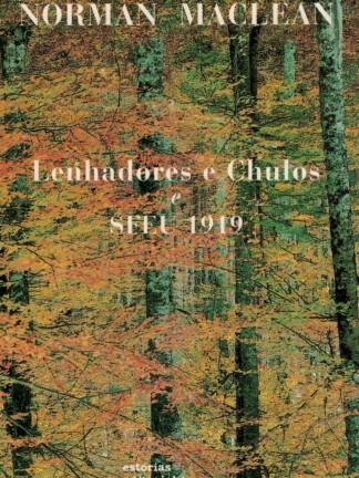 Lenhadores e Chulos e SEEU 1919 de Norman Mailer