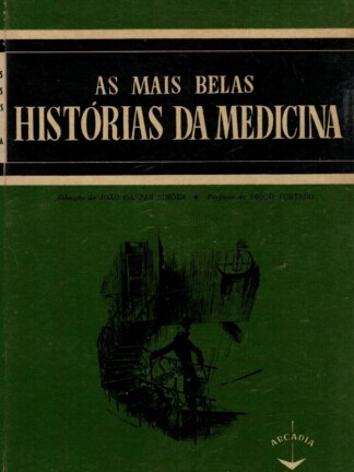 As Mais Belas Histórias da Medicina de João Gaspar Simões