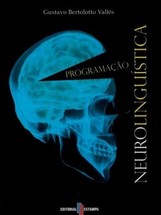 Programação Neurolinguística de Gustavo Bertolotto Vallés