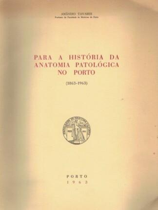 Para a História da Anatomia Patológica no Porto de Amândio Tavares