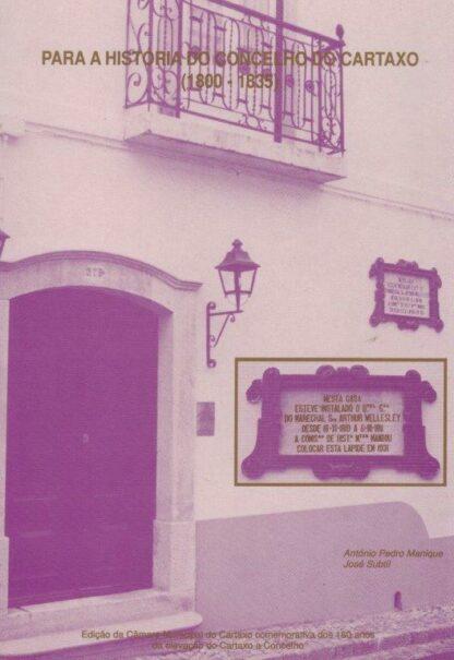 Para a História do Concelho do Cartaxo (1800-1835) de António Pedro Manique
