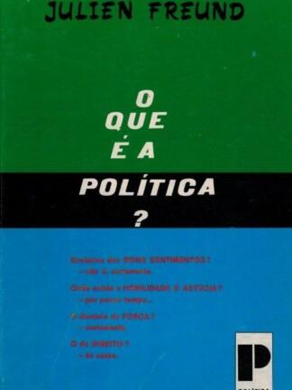 O Que é a Política? de Julien Freund