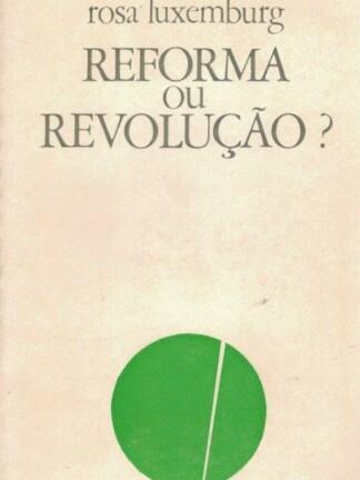 Reforma ou Revolução? de Rosa Luxemburgo