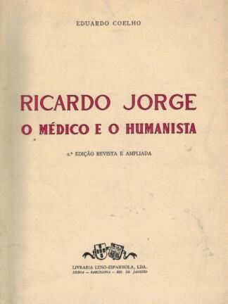 Ricardo Jorge: o Médico e o Humanista de Eduardo Coelho