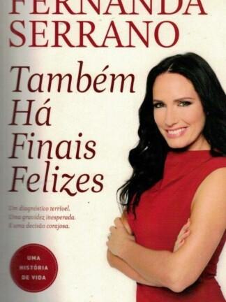 Também Há Finais Felizes de Fernanda Serrano