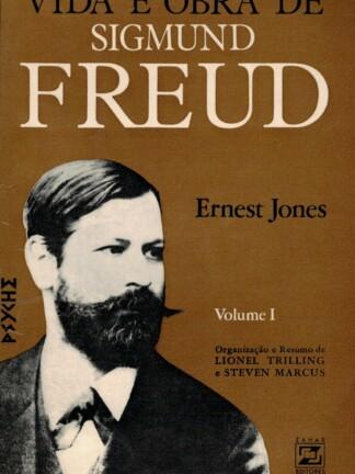 Vida e Obra de Sigmund Freud de Ernest Jones