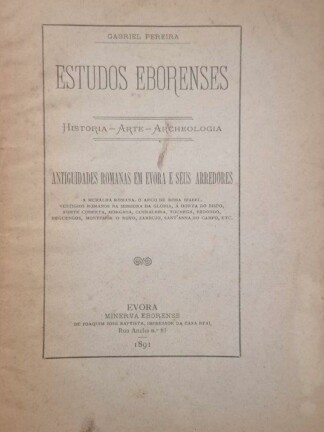 Antiguidades Romanas em Evora e Seus Arredores de Gabriel Pereira