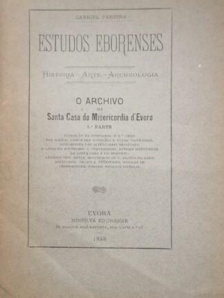 O Archivo da Santa Casa da Misericordia d' Evora de Gabriel Pereira