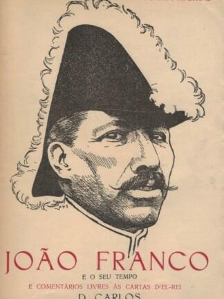 João Franco e o seu Tempo de Rocha Martins