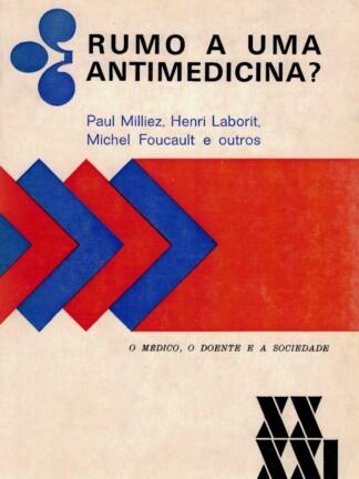 Rumo a uma Antimedicina? de Paul Milliez