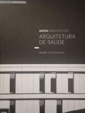 Arquitectura de Saúde de José Manuel das Neves