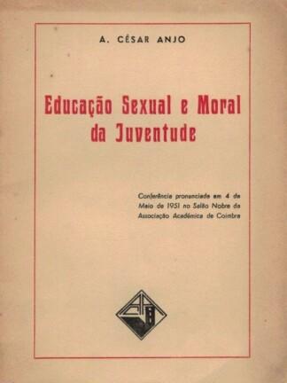 Educação Sexual e Moral da Juventude de A. César Anjo