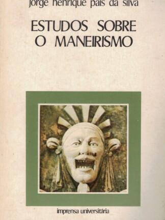Estudos Sobre o Maneirismo de Jorge Henrique Pais da Silva