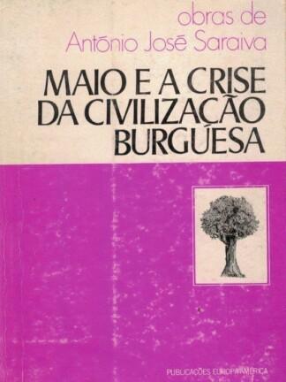 Maio e Crise da Civilização Burguesa de António José Saraiva