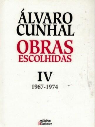 Obras Escolhidas - IV - 1967-1974 de Álvaro Cunhal