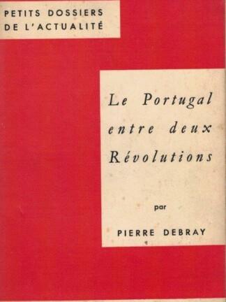 Le Portugal Entre Deux Révolutions de Pierre Debray