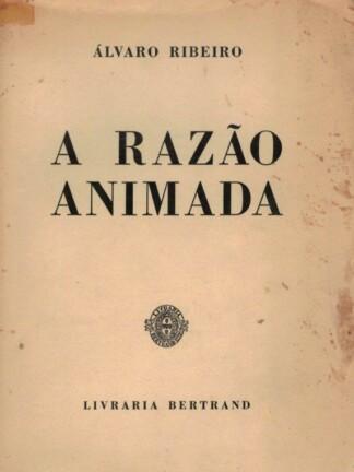 A Razão Animada de Álvaro Ribeiro