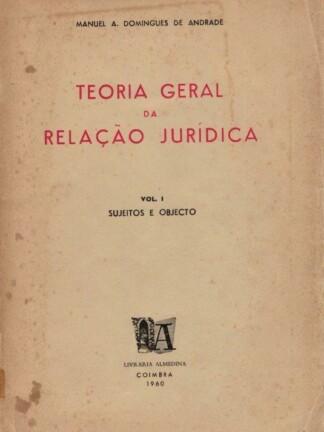 Teoria Geral da Relação Jurísica de Manuel A. Domingues de Andrade