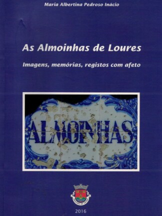 Almoinhas de Loures de Maria Albertina Pedroso Inácio