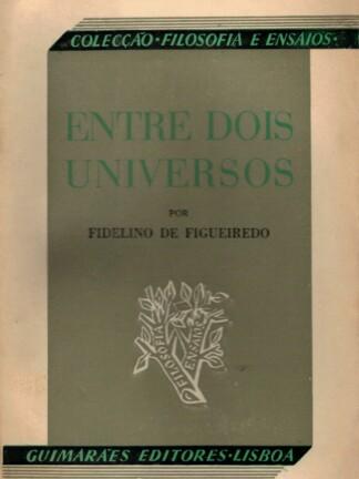 Entre Dois Universos de Fidelino de Figueiredo