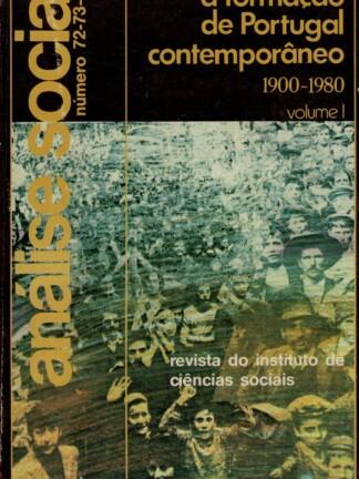 A Formação de Portugal Contemporâneo (1900-1980). Vol. I de A. Sedas Nunes