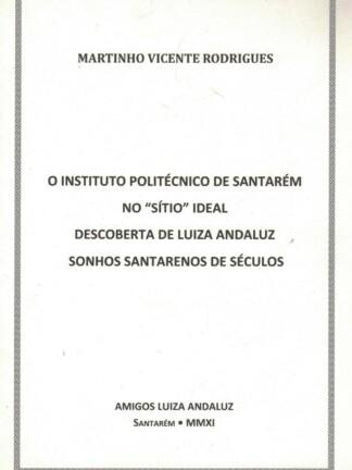 """O Instituto Politécnico de Santarém no """"Sítio"""" Ideal de Martinho Vicente Rodrigues"""