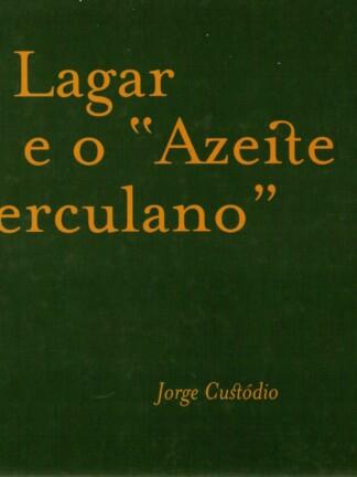 O Lagar e o Azeite Herculano de Jorge Custódio